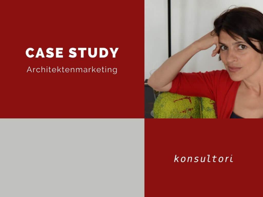 Case Studies Architektenmarketing © konsultori