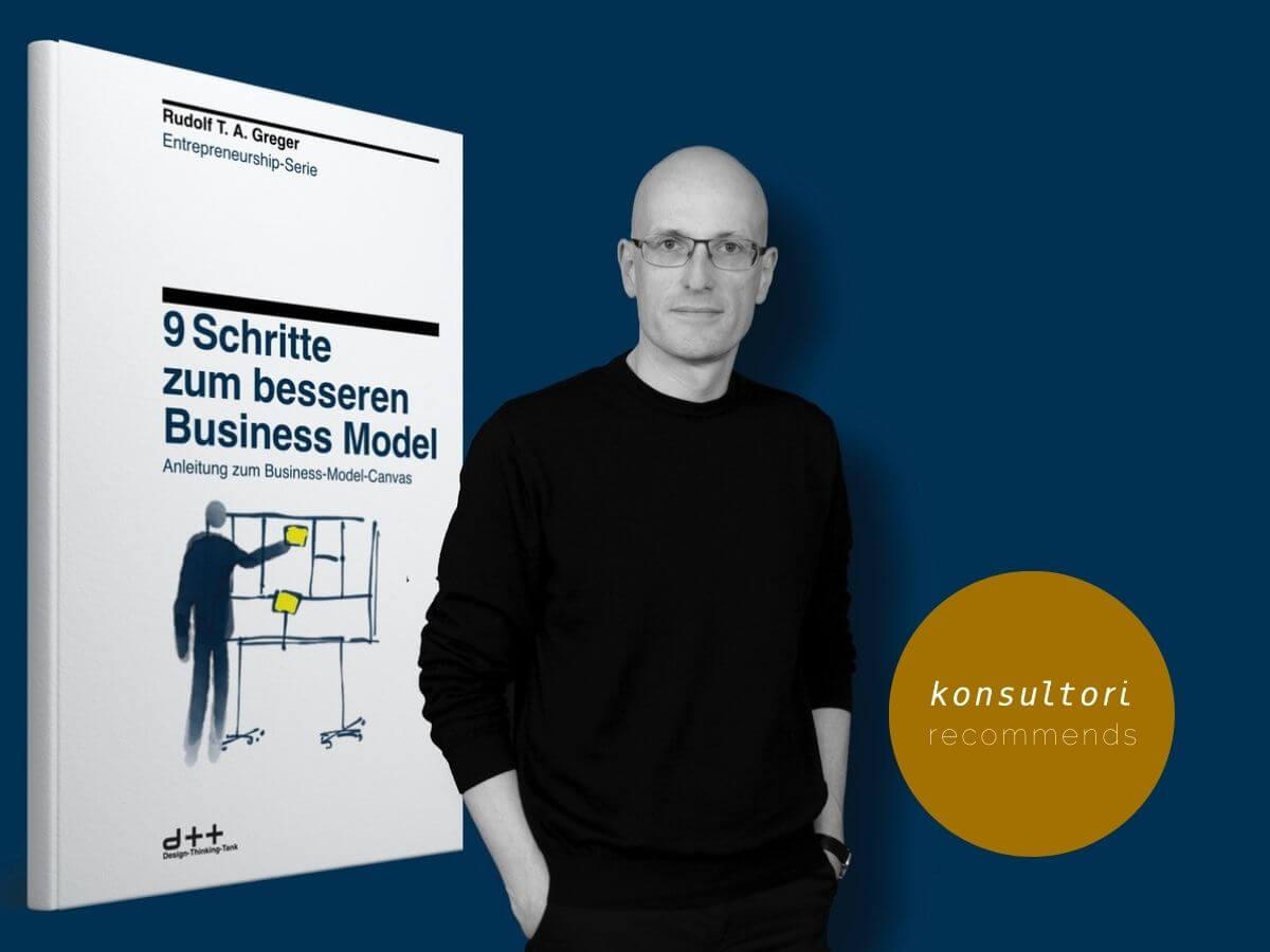 Rudolf T. Greger 9 Schritte zum besseren business model